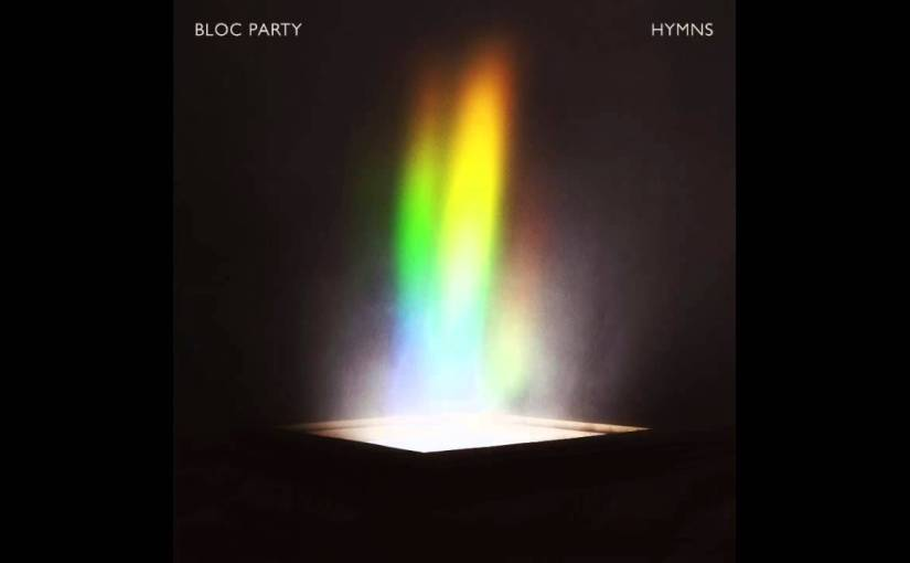 Bloc Party – Hymns ALBUM REVIEW