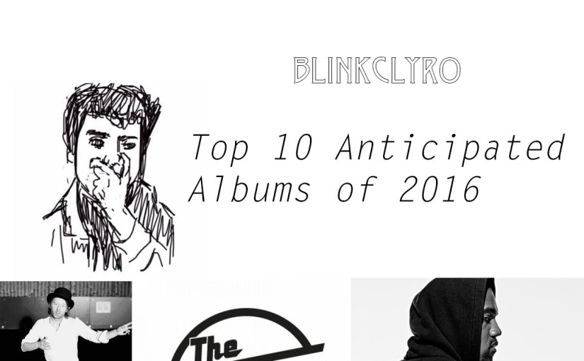 Top 10 Anticipated Albums of 2016