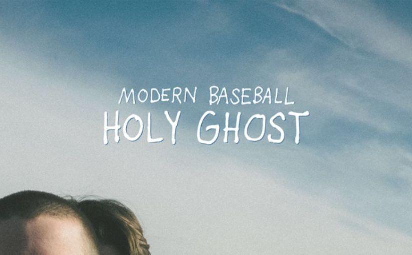 ALBUM REVIEW: Modern Baseball – HolyGhost