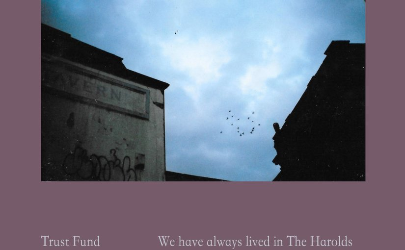 ALBUM REVIEW: Trust Fund -We have always lived in The Harolds