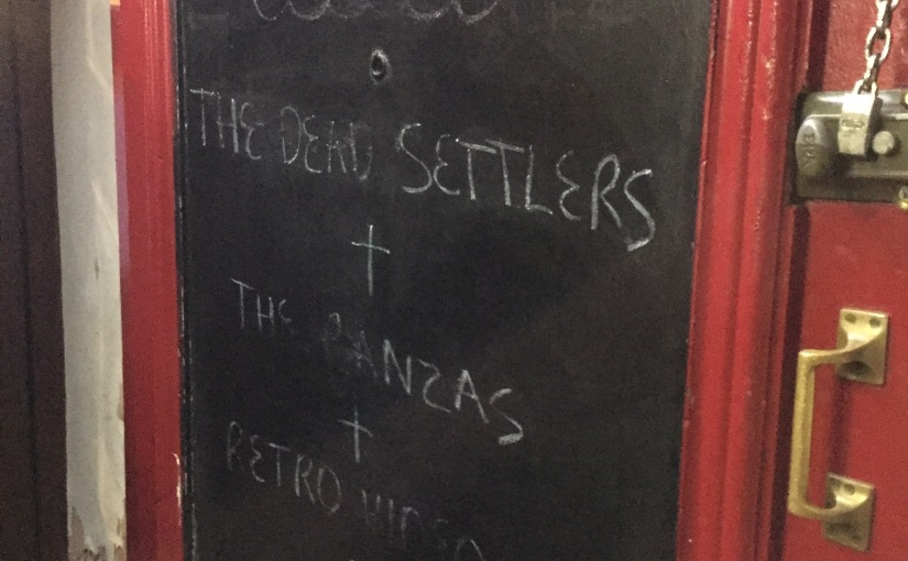 The Dead Settlers, The Ranzas, Retro Video Club and Lional @ King Tuts –14/01/2017