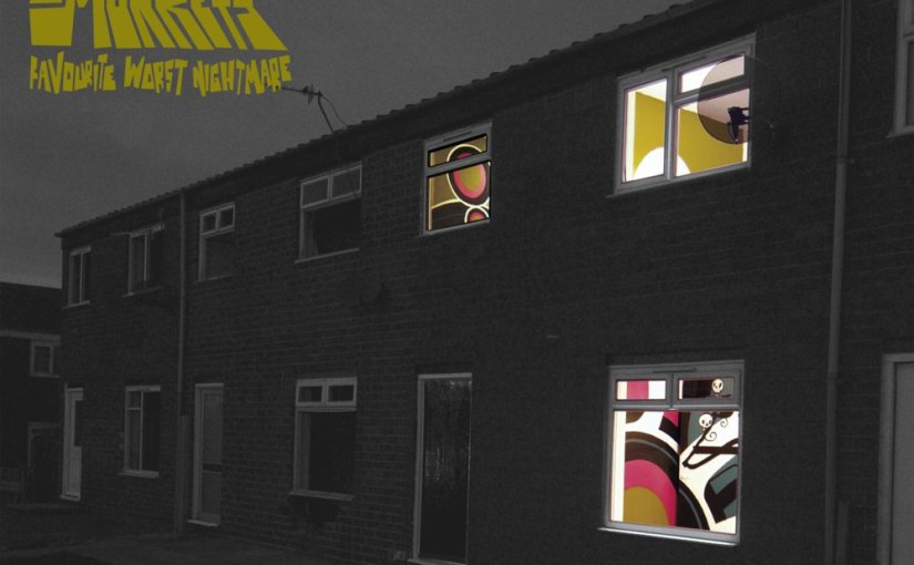 LOOKING BACK AT…FAVOURITE WORST NIGHTMARE by ARCTIC MONKEYS
