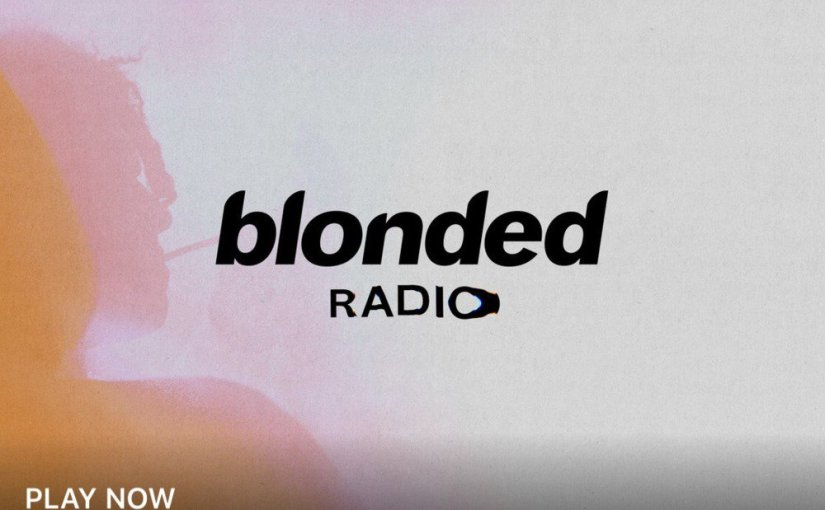 Ranking the Tracks from Frank Ocean's blonded RADIO