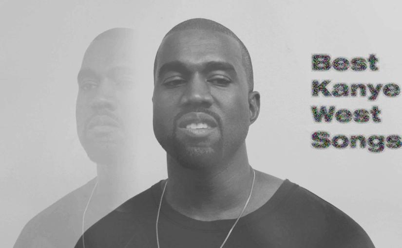 Top 10 Kanye WestTracks