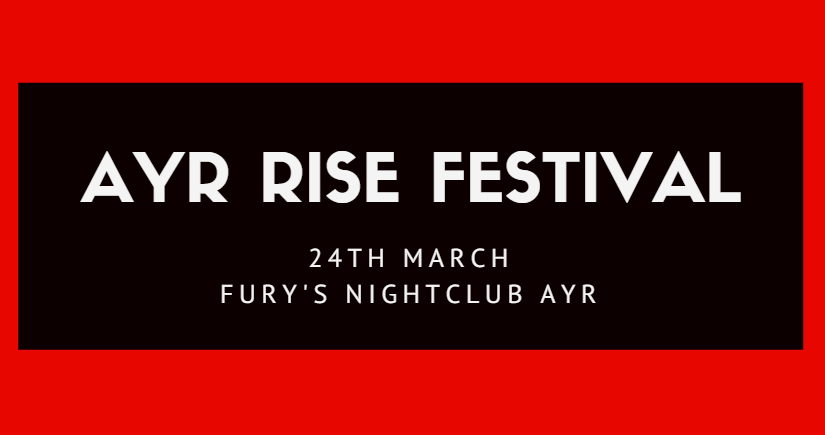 An Ayr Rise Festival 2018 Review…