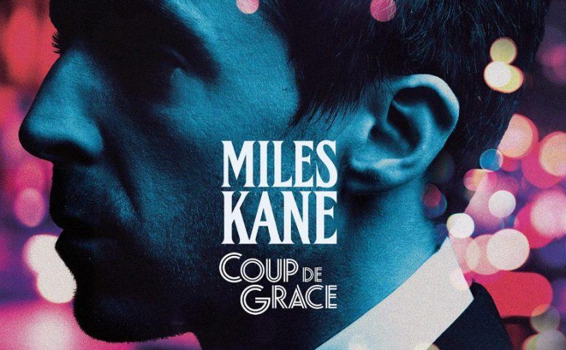 Miles Kane returns to form with Coup deGrace